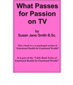 What Passes for Passion on TV, in Films and Books!