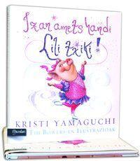 Izan Amets Handi Lili Txiki! - Kristi  Yamaguchi  /  Tim   Bowers (il. )