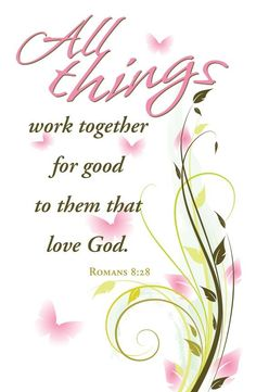 "bible verse Romans ""And we know that all things work together for good to them that love God, to them who are the called according to his purpose. Biblical Quotes, Bible Verses Quotes, Bible Scriptures, Godly Qoutes, Bible Prayers, Christian Life, Christian Quotes, Christian Messages, Christian Women"