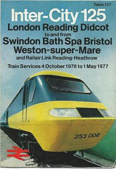 British Rail Inter-City 125 timetable brochure for the first High Speed Train service, Oct 1976 to May 1977 Train Posters, Railway Posters, British Rail, British Isles, Transport Posters, National Rail, Train Room, Train Service, Train Pictures