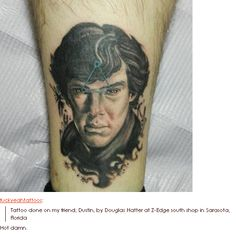 A BBC Sherlock Tattoo. When I was a very young fan I might have thought to do this for one of my fan crushes-- but with age comes wisdom- I am still a fan girl- just a much older one thank Gawd I never did such a permanent thing to myself.  And this one is not on a fan girl by the looks of the arm-----LOL! Tattooed by Douglas Hatter at Z-Edge South shop in Sarasoota Florida.  A wonderful job Douglas!!!