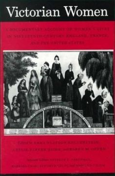 Victorian Women : A Documentary Account of Women's Lives in Nineteenth-Century E