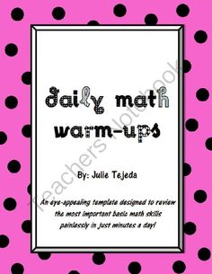 Daily Math Warm-Up Template from JulieTejeda on TeachersNotebook.com -  (4 pages)  - Bell ringer, Do Now, Warm-Up....whatever you call it in your classroom, this template will work perfectly to engage and reinforce the basic math skills needed to be successful in your class in just minutes a day!
