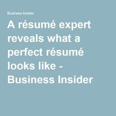 A résumé expert reveals what a perfect résumé looks like - Business Insider