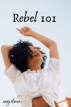 How to Revive Your Rebel Hearted Girl & Why You Need To • Amy Elaine