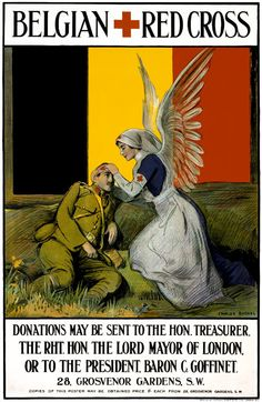 A British WWI Poster to help raise funds for the Belgian Red Cross. Illustrated by Charles Buchel and printed by Johnson, Riddle & Co., Ltd., London, S.E., c. 1915. The poster shows a Red Cross nurse, with angel wings, tending to a wounded soldier, against the backdrop of a Belgian flag.