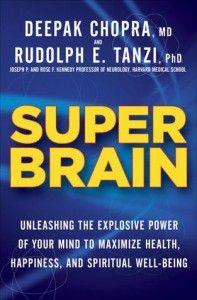 Deepak's newest book SUPER BRAIN
