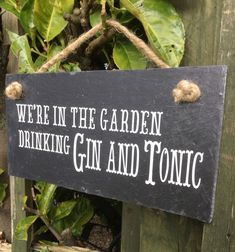 We are in the garden drinking gin and tonic slate plate, home bar slate plate with jute rope - Beautiful gin quote made from weatherproof vinyl (great for the garden) and hand-cut slate applied. Gin Tonic, Garden Plaques, Garden Signs, Garden Care, Gin Quotes, Funny Quotes, Gin Festival, Le Gin, Dates