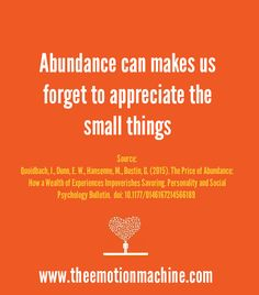 Psychology Study: Abundance can make us forget to appreciate the small things.