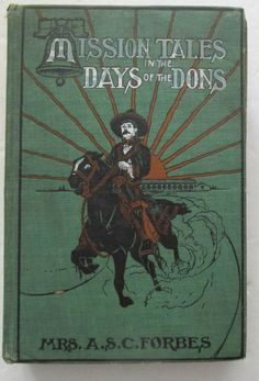 Antique Book California Mission Tales Days Of Don Illustrated 1909