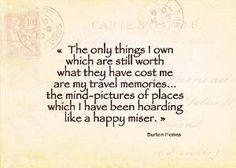 Travel Memories A quote by Burton Holmes Fine by CarolFletcher