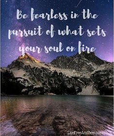 Travel and Adventure Quote | Be fearless in the pursuit of what sets your soul on fire
