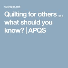 Quilting for others ... what should you know? | APQS