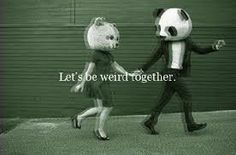 Let's be weird together.