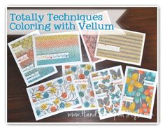 totally technique April class coloring on vellum- featuring Sheer Perfection Vellum a Sale-A-Bration exclusive product you MUST have!
