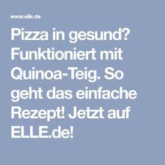 Pizza in gesund? Funktioniert mit Quinoa-Teig. So geht das einfache Rezept! Jetzt auf ELLE.de!
