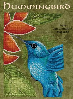 Hummingbird from the Mar/Apr 2016 issue of Just CrossStitch Magazine. Order a digital copy here: https://www.anniescatalog.com/detail.html?prod_id=129764