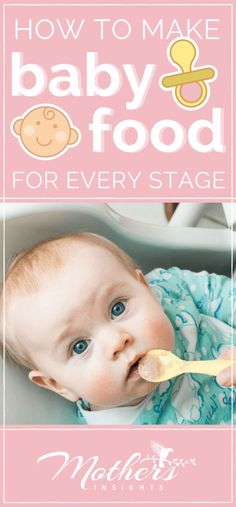 How To Make Baby Food For Every Stage | Nourish your baby's little body and save money with these baby food ideas. #babyfood #baby