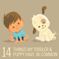 You'd be surprised at how similar toddlers and puppies can be. From eating off the floor to sneaking into bed with you, they're more alike than you think!