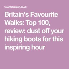 One image I didn't expect to encounter while watching ITV's Britain's Favourite Walks: Dust Off, Walks, Britain, Hiking Boots, The 100, England, Top, Travel, Viajes