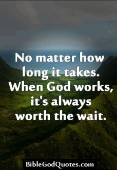 No matter how long it takes. When God works, it's always worth the wait. Encouragement Quotes, Bible Quotes, Me Quotes, Bible Verses, Healing Scriptures, Qoutes, Religious Quotes, Spiritual Quotes, Cool Words