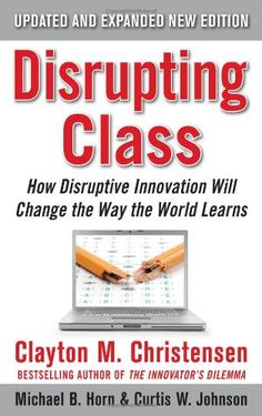 Disrupting Class, Expanded Edition: How Disruptive Innovation Will Change the Way the World Learns by Clayton Christensen http://www.amazon.com/dp/0071749101/ref=cm_sw_r_pi_dp_qPhivb0ZHQMFF