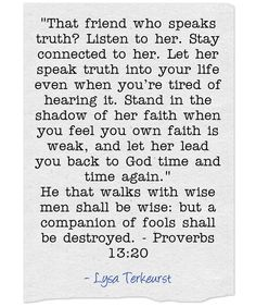Friends speak truth= growth; your enemy or fake friends lie or tickle you ears (tell you what you want to hear.) =zero growth