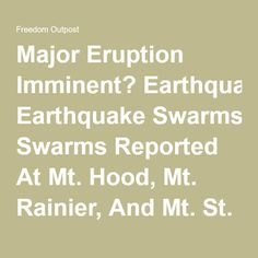 Major Eruption Imminent? Earthquake Swarms Reported At Mt. Hood, Mt. Rainier, And Mt. St. Helens - Freedom Outpost