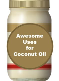 Awesome Uses For Coconut Oil