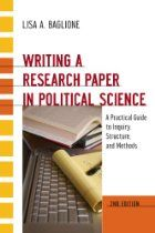 Writing a Research Paper in Political Science: A Practical Guide to Inquiry, Structure, and Methods, 2nd Edition