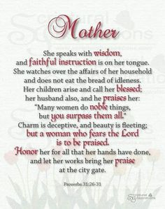 Proverbs I miss you Mum all of the time, especially today. Mothers Day Bible Verse, Mothers Day Poems, Mother Poems, Happy Mother Day Quotes, Mother Daughter Quotes, Mother Day Wishes, Mother Quotes, Mom Quotes, Happy Mothers Day