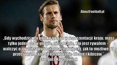 Grzegorz Krychowiak cytaty piłkarskie Gdy wychodzisz na boisko #polska #krychowiak #cytaty #sport #futbol #cytat #pilkanozna