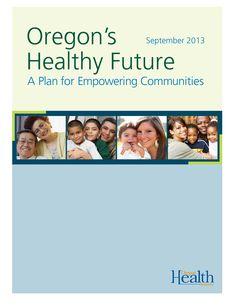 Oregon's healthy future by Oregon Health Authority