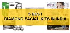 5 Top Best Diamond facial kits in India