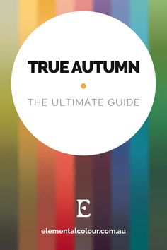 True Autumn: The Ultimate Guide.Everything you need to know about the True Autumn tone