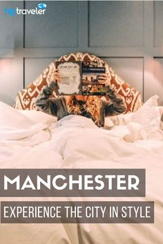 A luxury guide to experiencing Manchester, England. Best things to do, where to eat, and where to stay. Tips for exploring the city in style. | Blog by HipTraveler: Bookable Travel Stories from the World's Top Travelers