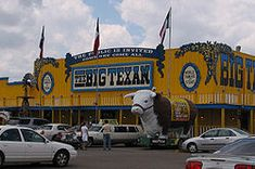 The Big Texan Steak Ranch - I know you have seen the signs, oh yeah!  Eat their 72 ounce steak and it's free!  Amarillo, Texas, Route 66.  They also have a motel if you can't move very far after your meal :-)