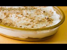 Receita de Doce Delícia de Café Portuguese Desserts, Portuguese Recipes, I Love Food, Good Food, Yummy Food, Sweet Recipes, Cake Recipes, Creme Brulee, Deserts