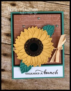 Sunflower Cards, Birthday Cards For Women, Stamping Up Cards, Close To My Heart, Paper Gifts, Scrapbook Cards, Thank You Cards, Holiday Cards, Stampin Up