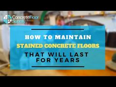 How to Maintain Stained Concrete Floors - YouTube
