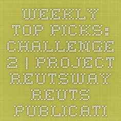 Weekly Top Picks: Challenge 2 | Project REUTSway - REUTS Publications My except is number 5!
