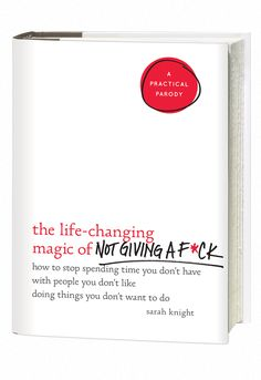 the life-changing magic of not giving a fuck Sarah Knight, Diet Books, Life Changing, The Life, Giving, Bestselling Author, My Books, Magic, Change