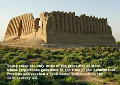 Just 50 kilometers from Gonur Tepe, in Turkmenistan lies the ancient city of Merv, whose greatness goes back to the time of the Achaemenid Persians and reached a peak under Turkic rule in the 12th century AD. Merv - described in the tales of Scheherazade - was the capital of Margiana and through the city passed the Great Silk Road. The city was the pearl of Central Asia and its army wiped out the troops of Genghis Khan, and the ruins of the city were long considered sacred.  In Merv, there…