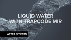 After Effects – Creating Liquid Water with Trapcode Mir Tutorial