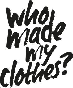 "Join in on Fashion Revolution Day - April 24th, 2016 and ask a brand ""Who made my clothes?"". Visit fashionrevolution.org to find out how you can participate. x"