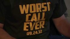 Only packer fans will truely know how bad it was! I want this shirt!