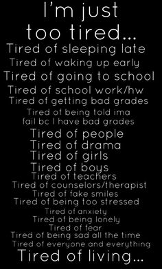 Tired of everything I guess Sorry Quotes, Sad Love Quotes, True Quotes, Quotes To Live By, Tired Of Everything Quotes, Deep Depression Quotes, Suicide Quotes, Quotes That Describe Me, Boss Quotes