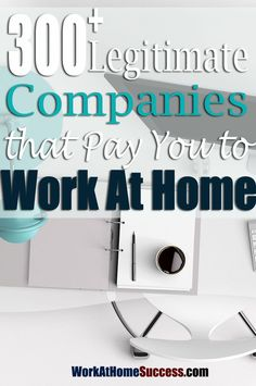 300+ Legitimate Companies that Pay You to Work At Home | Work At Home Success - http://www.workathomesuccess.com/192-places-that-will-pay-you-to-work-at-home/?utm_campaign=coschedule&utm_source=pinterest&utm_medium=Leslie%20Truex