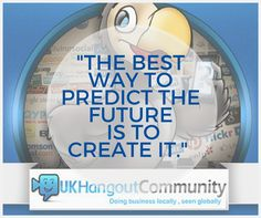 """The best way to predict the future is to create it."" #inspiration #adododailyditty"