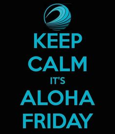 Aloha Friday